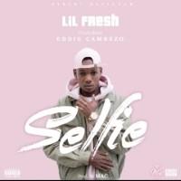 Lil Fresh - Selfie ft Eddie Cambezo Image